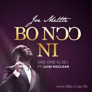 Joe Mettle ft Luigi Maclean Bo Noo Ni No One Else