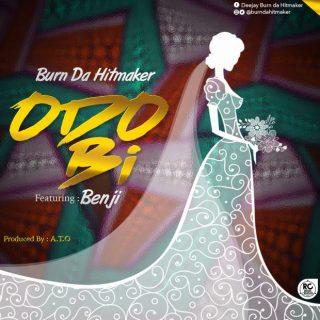 Burn Da Hitmaker Odo Bi feat