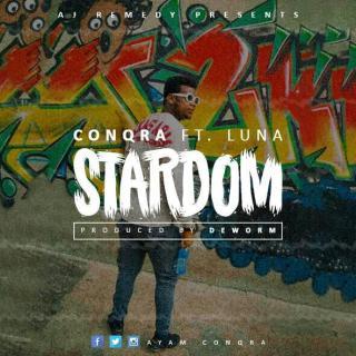Conqra Stardom Ft Luna Prod by DeWorm