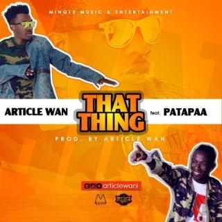 Article Wan ft Patapaa – That Thing Prod