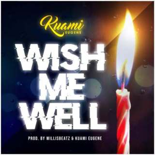 Kuami Eugene – Wish Me Well Prod
