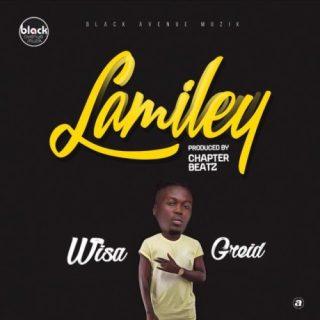 Wisa Greid – Lamiley Prod by Chapter Beatz
