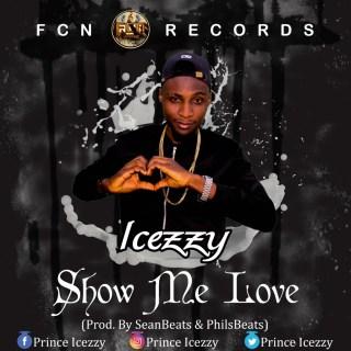 Icezzy Show Me Love Prod
