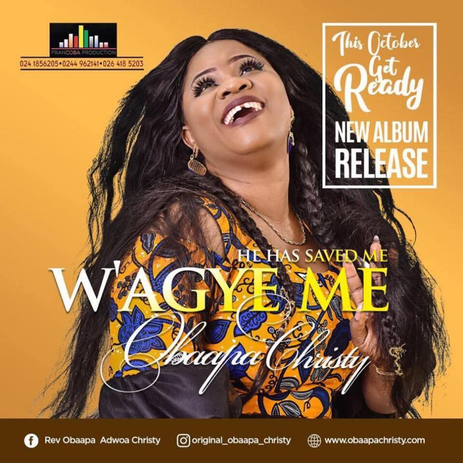 Obaapa Christy Latest Album W'agye Me He has saved Me