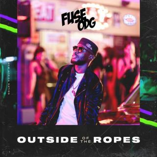 Fuse ODG – Outside Of The Ropes