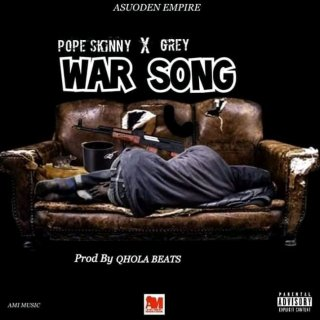 Pope Skinny – War Song ft Grey Prod by Qhola Beat