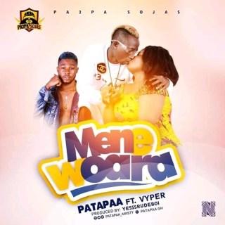 Patapaa – Mene Woara ft