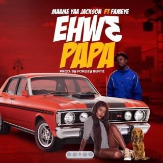 Yaa Jackson–Ehw Papa ft Fameye