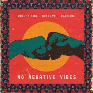 Alkaline Runtown Walshy Fire – No Negative Vibes