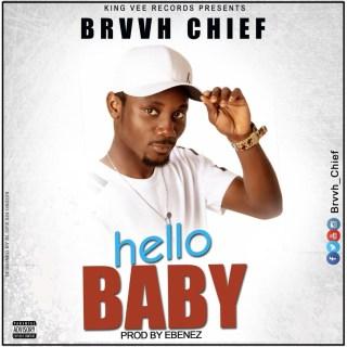 Brvvh Chief Hello Baby
