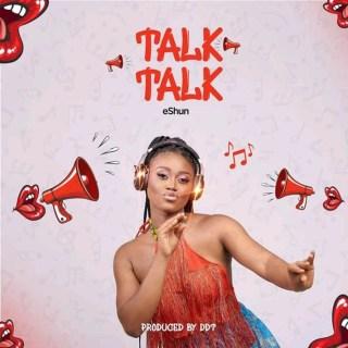 eShun – Talk Talk Prod
