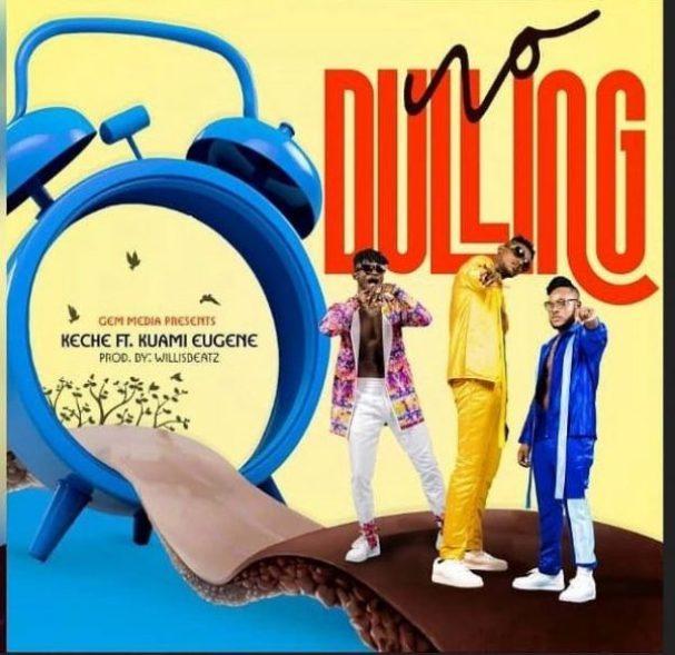 Keche – No Dulling ft Kuami Eugene