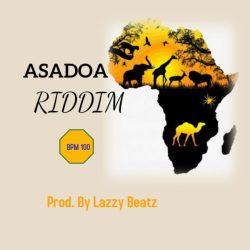 Lazzy Beatz - Asadoa Riddim