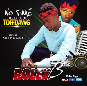 Rolex B - No Time ft ToffDawg (Prod by DDT)