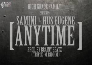 Samini - Anytime (Feat. Hus Eugene) Prod. By Braint Beatz