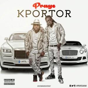 Praye - Kportor (Prod By Mix Masta Garzy)