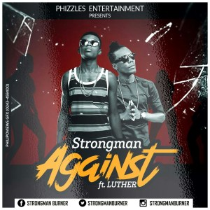 Strongman - Against ft Luther(Prod.by Fimfim)