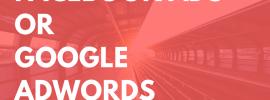 Facebook Ads vs Google AdWords