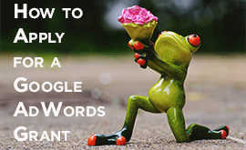 How to Apply For a Google AdWords Grant