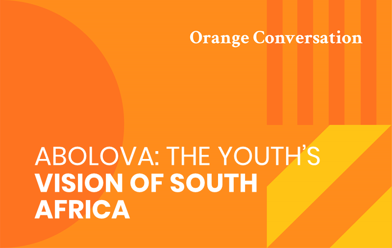 orange and yellow graphic header reading ABOVLOVA: THE YOUTH'S VISION OF SOUTH AFRICA