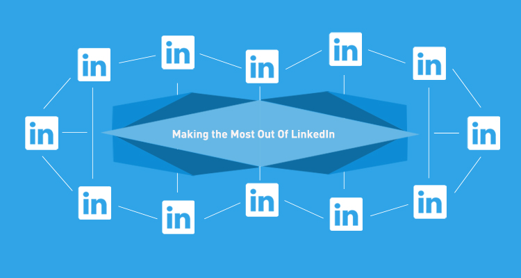 Making the Most Out of LinkedIn