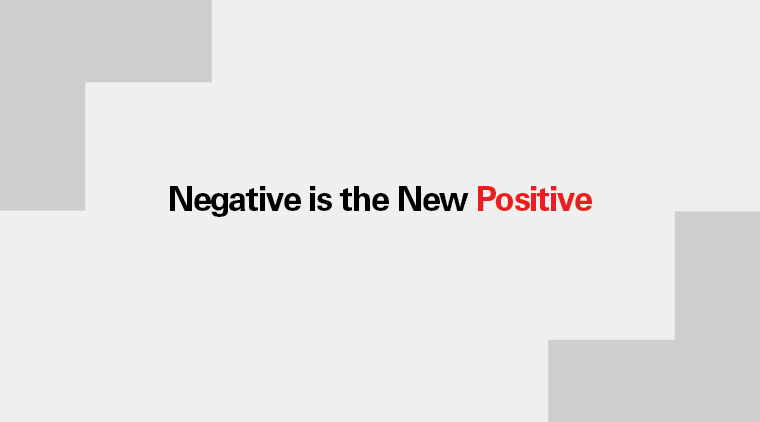 Negative is the New Positive