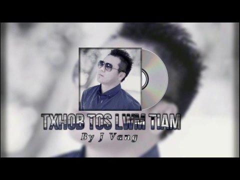 Hmong Song - Txhob Tos Lwm Tiam