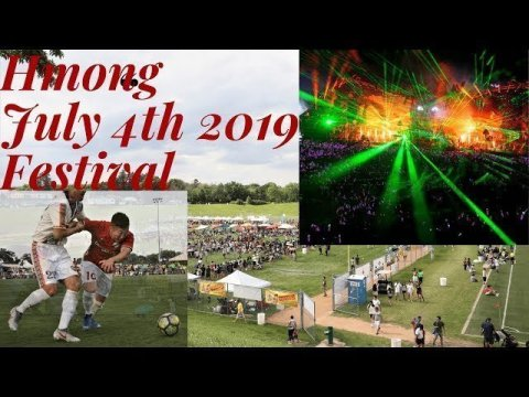 Hmong July 4th 2019 Festival