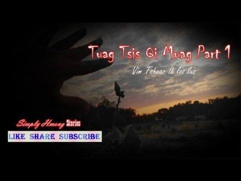 Tuag Tsis Qi Muag Part 1 | Hmong Ghost Story 8/21/2019