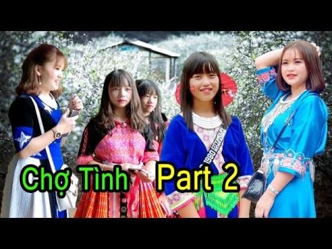 Chợ Tình Mộc Châu_Co Mạ 2019 Part 2 HD - Hluas Nkauj Hmoob Nyab Laj 2-9