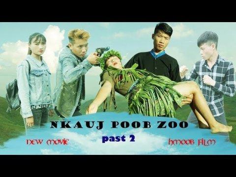 Nkauj Poob Zoo - Nraug Poob Tsag - Past 2 - Movie Hmoob film