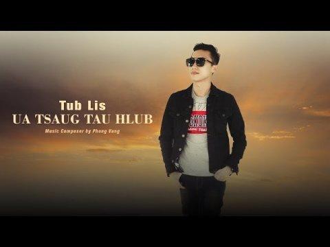 Tub Lis - Ua Tsaug Tau Hlub (Official Lyric Video) Nkauj hmoob tshiab 2019