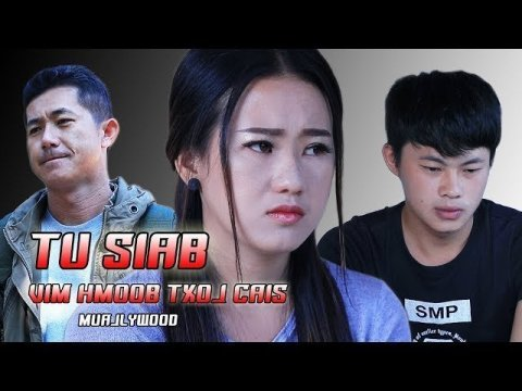 TU SIAB vim Hmoob txoj cai - Hmong short films