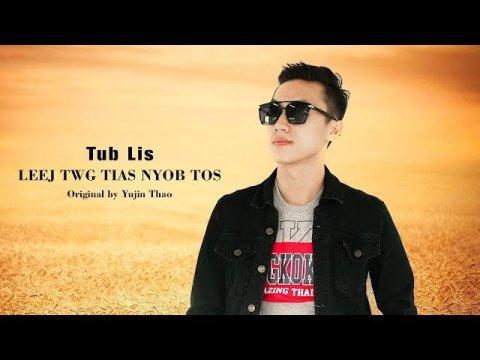 Tub Lis - Leej Twg Tias Nyob Tos (Cover) Nkauj Hmoob Tawm Tshiab 2019