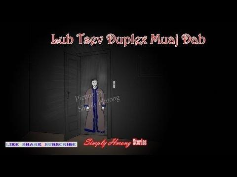 Lub Tsev Duplex Muaj Dab 1/4/2020 Hmong Haunted House Story