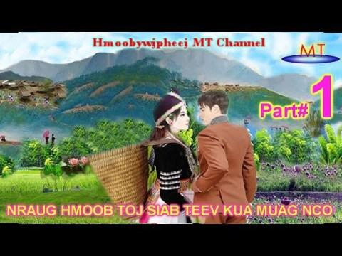 """Part#1 """"Nraug Hmoob Toj Siab Teev Kua Muag Nco""""(Hmong Sad Love Story)25.3.2020"""