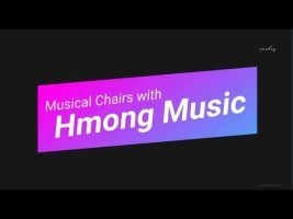 Hmong Games - Musical Chairs with Hmong Music