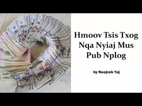 Neejzeb Yaj - Dab Neeg Hmoob - Hmoov Tsis Txog Nqa Nyiaj Mus Pub Nplog (Part 2/2)