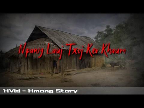 Hmong story - Npawg lauj txoj kev khaum 07-19-2020