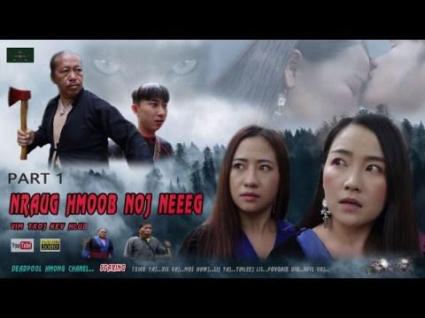 Nraug Hmoob Noj Neeg - Vim Txoj Kev Hlub ( Hmong Sad Love Story 2020 ) Part 01