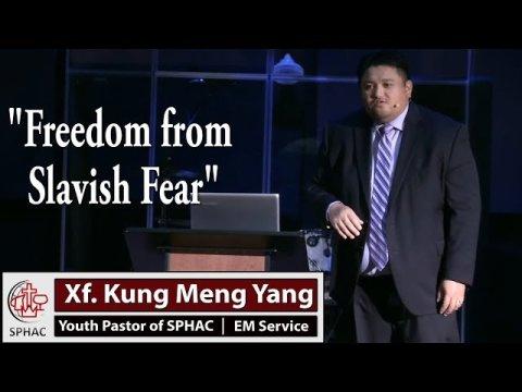 "07-26-2020 || EM Service ""Freedom from Slavish Fear"" || Xf. Kung Meng Yang"