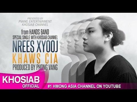 "Nrees Xiong (Hands Band) - ""KHAWS CIA"" (Special Single+Lyric) [Hmong New Song 2016]"