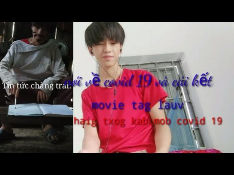 Chàng trai nói về covid 19 và cái kết.phiên bản mông ( nguam tub Hmoob YouTube (