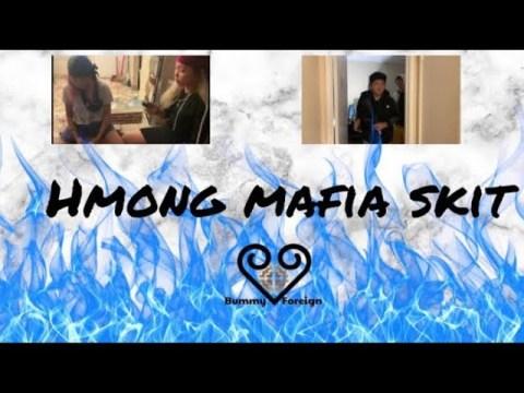Hmong mafia ||Bummy Foreign||