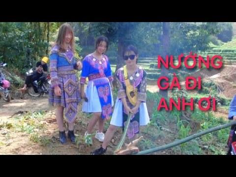 Culuc - Đi NƯỚNG GÀ CÙNG CÁC EM Gái Hmong TRÊN NÚI