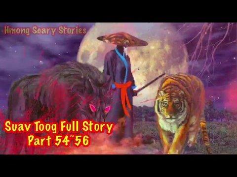 Suav Toog Khawv Koob Dab Tsov Full Story Part 54-56 ( Hmong Action Story)
