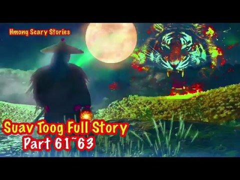Suav Toog Khawv Koob Dab Tsov Full Story ( Hmong Action Story) Part 61~63