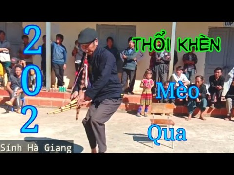DTMVN - THỔI KHÈN (Hmong Tại Thôn Mèo Qua) - Ông Già - Hờ ! Vừ A Dính Channell