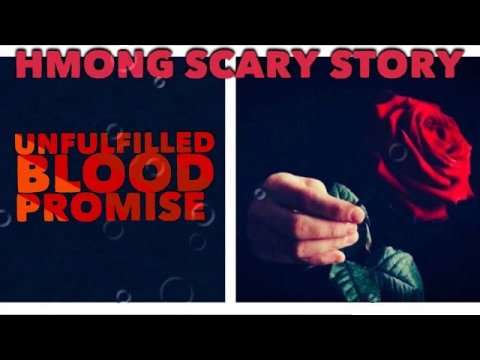 Hmong Scary Story   Unfulfilled Blood Promise