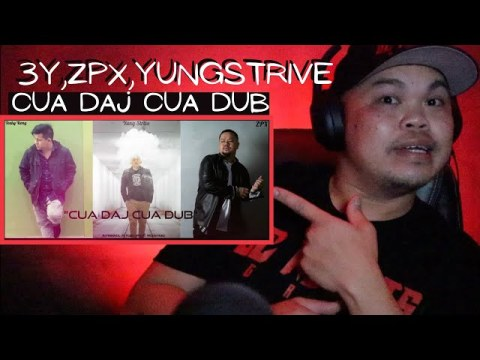 Cua Daj Cua Dub - 3Y FT ZPX & YUNGSTRIVE Reactions | Hmong rap reactions